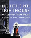 Ward, Lynd: Little Red Lighthouse and the Great Gray Bridge