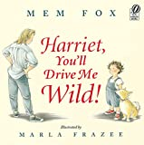 Fox, Mem: Harriet, You'll Drive Me Wild!