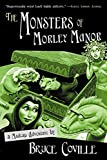 Coville, Bruce: The Monsters of Morley Manor: Library Edition