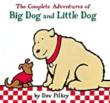 Pilkey, Dav: The Complete Adventures of Big Dog and Little Dog