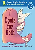 Moran, Alex: Boots for Beth (Green Light Readers Level 2)