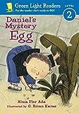 Ada, Alma Flor: Daniel's Mystery Egg (Green Light Readers Level 2)