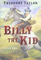 Billy the Kid: A Novel by Theodore Taylor