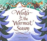 Stringer, Lauren: Winter Is The Warmest Season