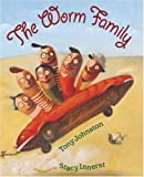 Johnston, Tony: The Worm Family (Bccb Blue Ribbon Picture Book Awards (Awards))