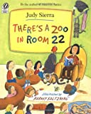 Sierra, Judy: There's a Zoo in Room 22
