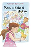 Haywood, Carolyn: Back to School with Betsy