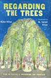 Klise, Kate: Regarding The Trees: A Splintered Saga Rooted In Secrets