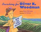 Searching for Oliver K. Woodman by Darcy…