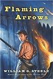 Steele, William O.: Flaming Arrows