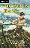 Steele, William O.: The Buffalo Knife (Odyssey Classics (Odyssey Classics))