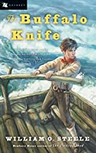 The Buffalo Knife by William O. Steele