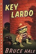 Key Lardo: A Chet Gecko Mystery by Bruce…