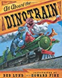 Fine, Howard: All Aboard The Dinotrain