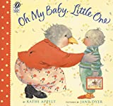 Dyer, Jane: Oh My Baby, Little One