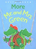 Baker, Keith: More Mr. and Mrs. Green