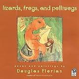 Florian, Douglas: lizards, frogs, and polliwogs