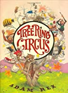 Tree-Ring Circus by Adam Rex