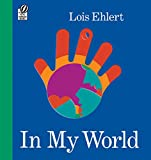 Ehlert, Lois: In My World
