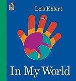 Ehlert, Lois: In My World