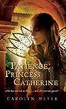 Meyer, Carolyn: Patience, Princess Catherine