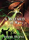 Duane, Diane: A Wizard of Mars: The Ninth Book in the Young Wizards Series