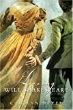 Meyer, Carolyn: Loving Will Shakespeare