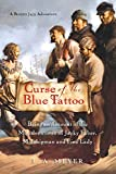 Meyer, L. A.: Curse Of The Blue Tattoo: Being An Account Of The Misadventures Of Jacky Faber, Midshipman And Fine Lady