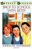 Haywood, Carolyn: Back to School with Betsy (Odyssey Classics (Odyssey Classics))