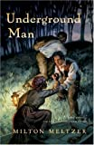 Meltzer, Milton: Underground Man