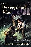Meltzer, Milton: Underground Man (Odyssey/Harcourt Young Classic)