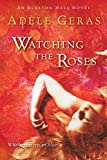 Geras, Adele: Watching The Roses