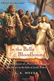 L. A. Meyer: In the Belly of the Bloodhound: Being an Account of a Particularly Peculiar Adventure in the Life of Jacky Faber (Bloody Jack Adventures)