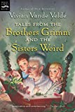 Weinman, Brad: Tales From The Brothers Grimm And The Sisters Weird
