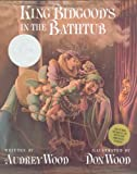 Wood, Audrey: King Bidgood's in the Bathtub (Book and Musical CD)