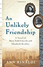 An Unlikely Friendship: A Novel of Mary Todd…