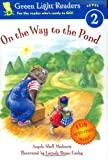 Medearis, Angela Shelf: On the Way to the Pond (Green Light Readers Level 2)