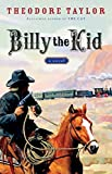 Taylor, Theodore: Billy the Kid: A Novel