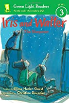 Iris and Walter: The Sleepover by Elissa…