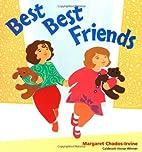 Best Best Friends by Margaret Chodos-Irvine