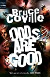 Coville, Bruce: Odds Are Good: An Oddly Enough and Odder Than Ever Omnibus