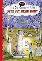 Over My Dead Body: 43 Old Cemetery Road:…