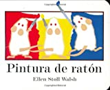 Walsh, Ellen Stoll: Pintura de raton (Spanish Edition)