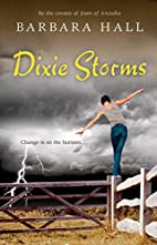 Dixie Storms by Barbara Hall