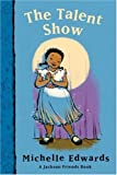 Edwards, Michelle: Talent Show: A Jackson Friends Book