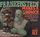 Rex, Adam: Frankenstein Makes a Sandwich