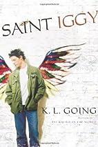 Saint Iggy by K. L. Going