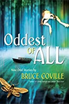 Oddest of All by Bruce Coville