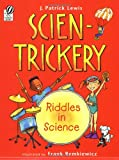 Lewis, J. Patrick: Scien-Trickery: Riddles in Science