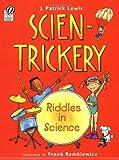 Lewis, J. Patrick: Scien-Trickery: Riddles in Science